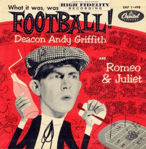 "The record, ""What it Was, Was Football"" thrust Andy Griffith into the national spotlight."